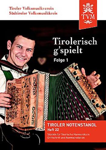 Heft 22, Tirolerisch g'spielt, Folge 1