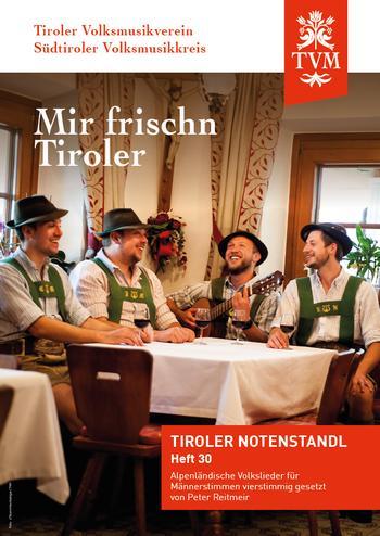 Heft 30, Mir frischn Tiroler