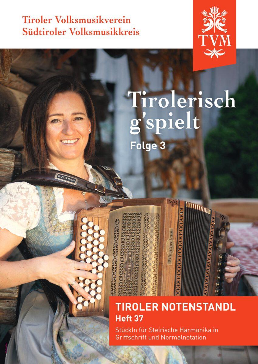 Heft 37, Tirolerisch g'spielt